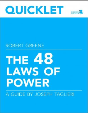 Quicklet on Robert Greene's The 48 Laws of Power (CliffNotes-like Book Summary and Analysis) by Joseph  Taglieri from Vearsa in Teen Novel category
