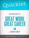 Quicklet on Stephen Covey's Great Work, Great Career by Charles Limley from  in  category