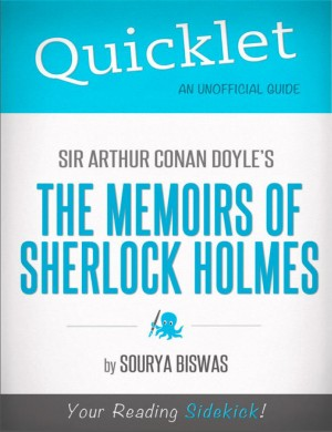 Quicklet on Sir Arthur Conan Doyle's The Memoirs of Sherlock Holmes by Sourya  Biswas from Vearsa in Teen Novel category