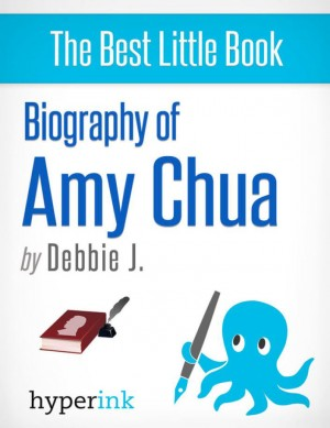 Amy Chua: Life of a Tiger Mother by Debbie  J. from Vearsa in Autobiography,Biography & Memoirs category