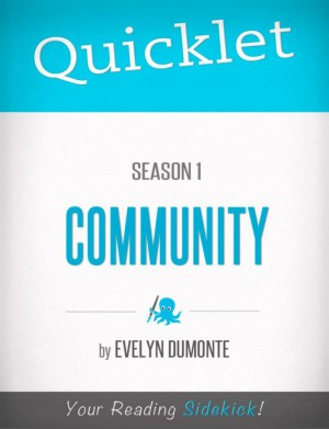 Quicklet on Community Season 1 (TV Show) by Evelyn  Dumonte from Vearsa in Teen Novel category