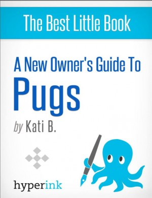 A New Owner's Guide to Pugs by Kati  B. from Vearsa in General Novel category