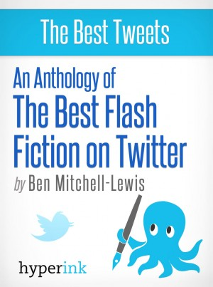 The Best Flash Fiction on Twitter by Ben Mitchell-Lewis from Vearsa in General Novel category