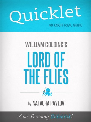 Quicklet on Lord of the Flies by William Golding by Natacha Pavlov from Vearsa in General Novel category
