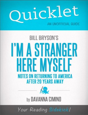 Quicklet on Bill Bryson's I'm a Stranger Here Myself: Notes on Returning to America After 20 Years Away by Davanna  Cimino from Vearsa in Teen Novel category