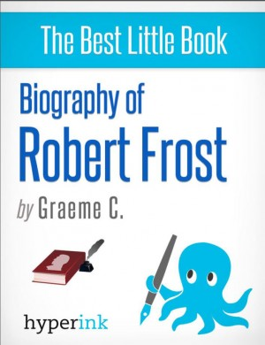 Robert Frost: A Biography by Greame  C. from Vearsa in Autobiography,Biography & Memoirs category
