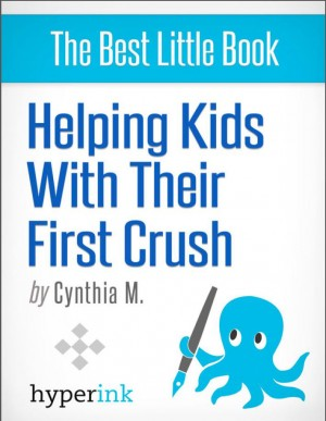 Your Child's First Crush - What It Means and How To Talk About It by Cynthia  Malu from Vearsa in General Novel category