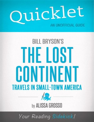 Quicklet On Bill Bryson S The Lost Continent Travels In Small Town America Cliffsnotes Like Summary Analysis And Commentary Alissa Grosso Vearsa 9781614648253 E Sentral Ebook Portal