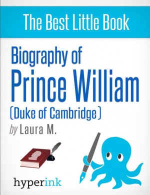 Prince William: A Biography by Laura Malfere from Vearsa in Autobiography,Biography & Memoirs category