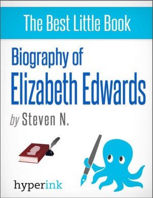 Courage and Grace: The Life and Death of Elizabeth Edwards by Steven Needham from Vearsa in Autobiography,Biography & Memoirs category