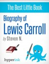 Lewis Carroll: Biography of the Author of Alice in Wonderland by Steven Needham from  in  category
