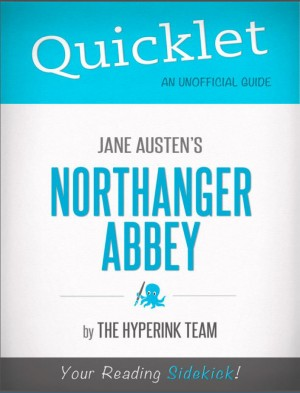 Quicklet on Jane Austen's Northanger Abbey (CliffsNotes-like Book Summary) by The Hyperink Team from Vearsa in Teen Novel category