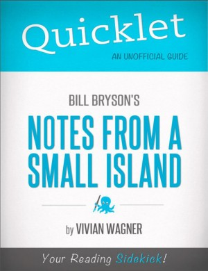 Quicklet on Bill Bryson's Notes From a Small Island (CliffNotes-like Summary) by Vivian  Wagner from Vearsa in Teen Novel category