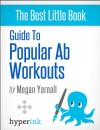 Guide to Popular Ab Workouts (How To Get 6-Pack Abs - Weightloss, Fitness, Body Building) - text