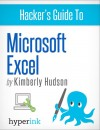 Hacker's Guide To Microsoft Excel (How To Use Excel, Shortcuts, Modeling, Macros, and more) - text