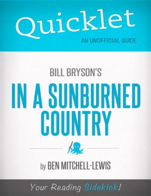 Quicklet on Bill Bryson's In a Sunburned Country (CliffNotes-like Summary) by Ben Mitchell-Lewis from Vearsa in Teen Novel category