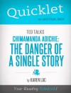Quicklet on TED Talks: Chimamanda Adichie: The danger of a single story (CliffNotes-like Summary) by Karen Lac from  in  category