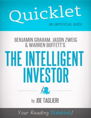 The Intelligent Investor, by Benjamin Graham, Jason Zweig, and Warren Buffett - A Hyperink Quicklet by Joseph  Taglieri from Vearsa in Teen Novel category