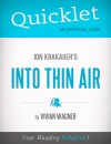 Quicklet on Jon Krakauer's Into Thin Air (CliffsNotes-like Book Summary) by Vivian  Wagner from  in  category