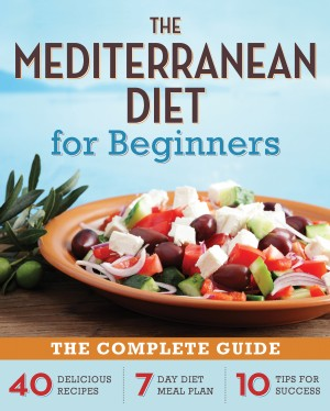 The Mediterranean Diet for Beginners by Rockridge Press from Vearsa in General Novel category