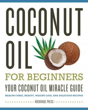 Coconut Oil for Beginners by Rockridge Press from Vearsa in Family & Health category
