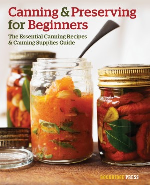 Canning and Preserving for Beginners by Rockridge Press from Vearsa in General Novel category