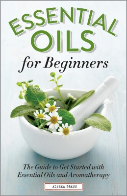 Essential Oils for Beginners by Althea Press from Vearsa in Family & Health category