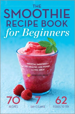 The Smoothie Recipe Book for Beginners by Mendocino Press from Vearsa in Family & Health category