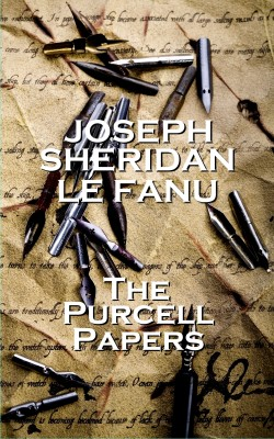 The Purcell Papers by Joseph Sheridan Le Fanu from Vearsa in General Novel category