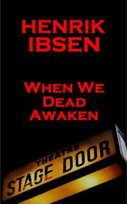 When We Dead Awaken(1899) by Henrik Ibsen from Vearsa in General Novel category