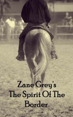 The Spirit Of The Border by Zane Grey from Vearsa in General Novel category