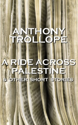A Ride Across Palestine & Other Short Stories by Anthony Trollope from Vearsa in General Novel category