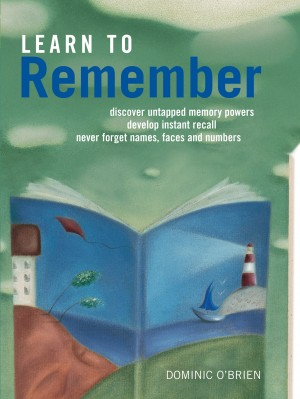 Learn to Remember: Never Forget Names, Faces and Numbers by Dominic  O'Brien Author from Vearsa in Lifestyle category