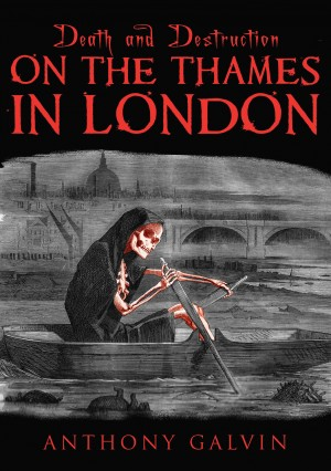 Death and Destruction on the Thames in London by Anthony Galvin from Vearsa in History category