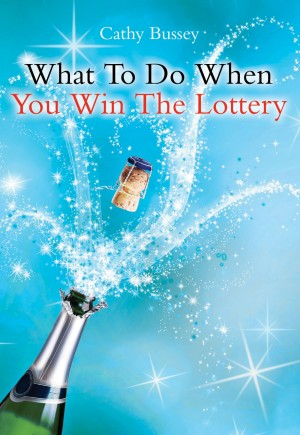 What to Do When You Win the Lottery by Cathy Bussey from Vearsa in Engineering & IT category