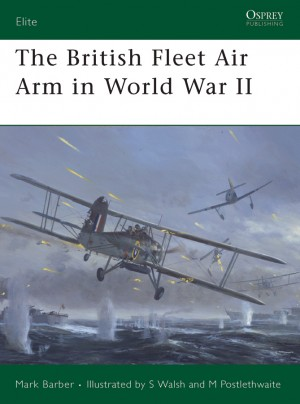 The British Fleet Air Arm in World War II by Mark Barber from Vearsa in History category