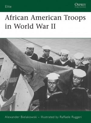African American Troops in World War II by Alexander Bielakowski from Vearsa in History category
