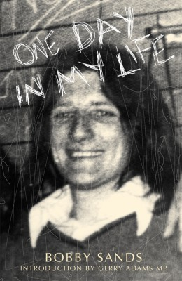One Day in My Life by Bobby Sands by Bobby  Sands from Vearsa in History category