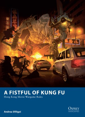 A Fistful of Kung Fu - Hong Kong Movie Wargame Rules by Andrea Sfiligoi from Vearsa in Engineering & IT category