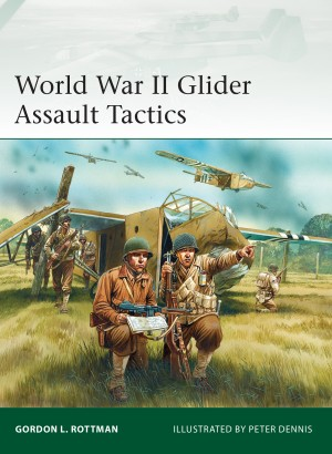 World War II Glider Assault Tactics by Gordon L Rottman from Vearsa in History category