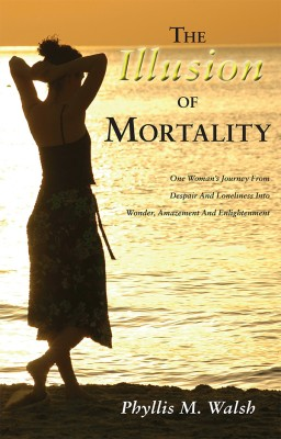 The Illusion of Mortality by Phyllis M Walsh from Vearsa in Family & Health category