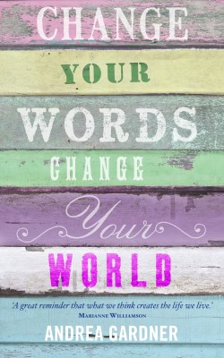 Change Your Words, Change Your World by Andrea Gardner from Vearsa in Religion category