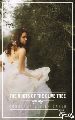The Roots of the Olive Tree by Courtney Miller Santo from Vearsa in General Novel category