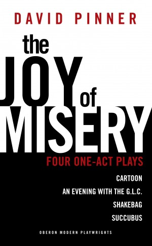 The Joy of Misery: Four One-Act Plays by David Pinner from Vearsa in General Novel category