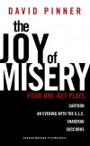 The Joy of Misery: Four One-Act Plays by David Pinner from  in  category