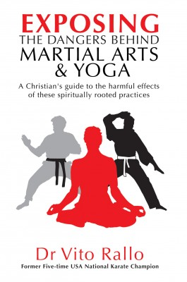 Exposing the Dangers Behind Martial Arts and Yoga by Vito Rallo from Vearsa in Religion category