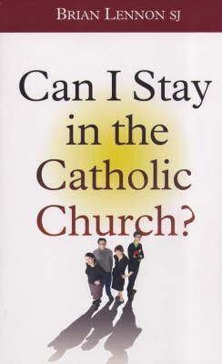 Can I Stay in the Catholic Church? by Brian Lennon SJ from Vearsa in Religion category