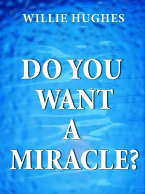 Do You Want a Miracle: Get Answers to your Prayers by Willie  Hughes from Vearsa in Religion category