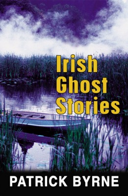 Irish Ghost Stories by Patrick Byrne from Vearsa in General Novel category