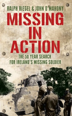 Missing in Action: The 50 Year Search For Ireland's Lost Soldier by John O'Mahony from Vearsa in History category